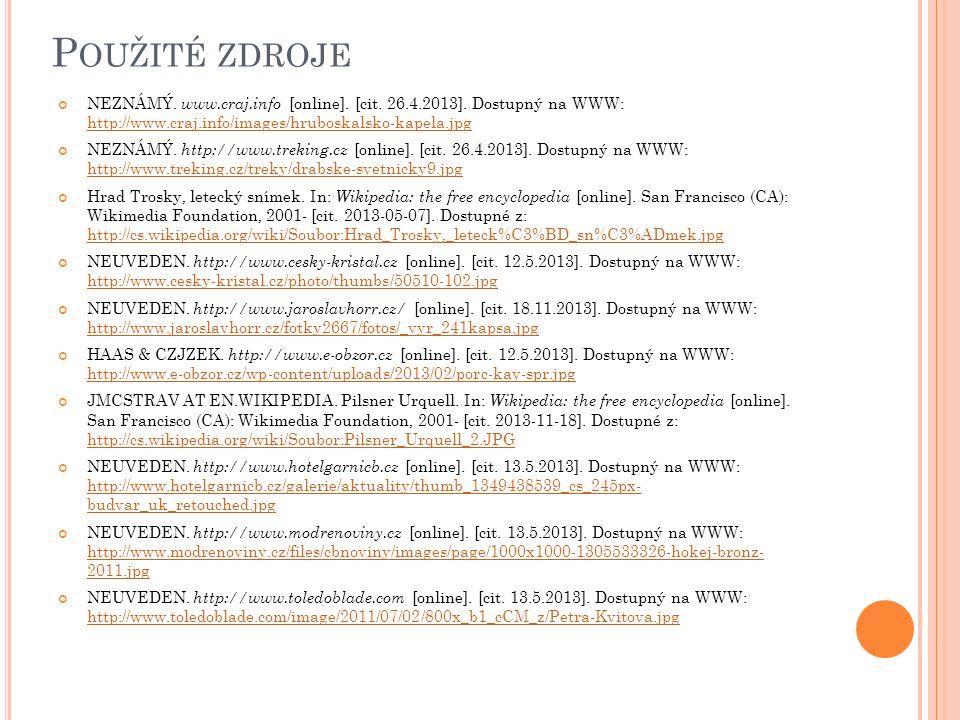 P OUŽITÉ ZDROJE NEZNÁMÝ. www.craj.info [online]. [cit. 26.4.2013]. Dostupný na WWW: http://www.craj.info/images/hruboskalsko-kapela.jpg http://www.cra