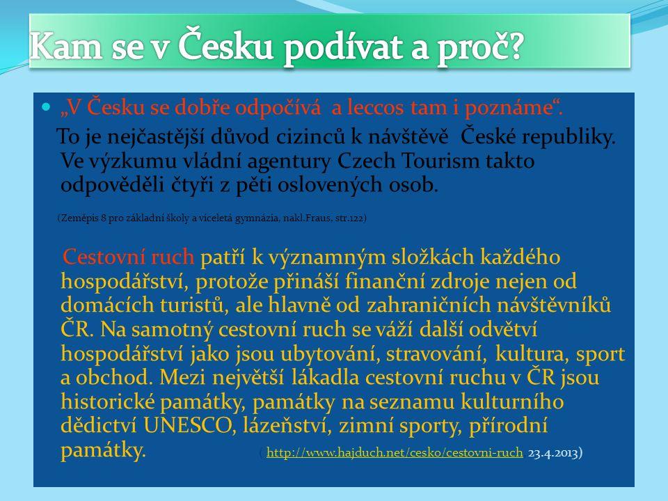 """""""V Česku se dobře odpočívá a leccos tam i poznáme ."""