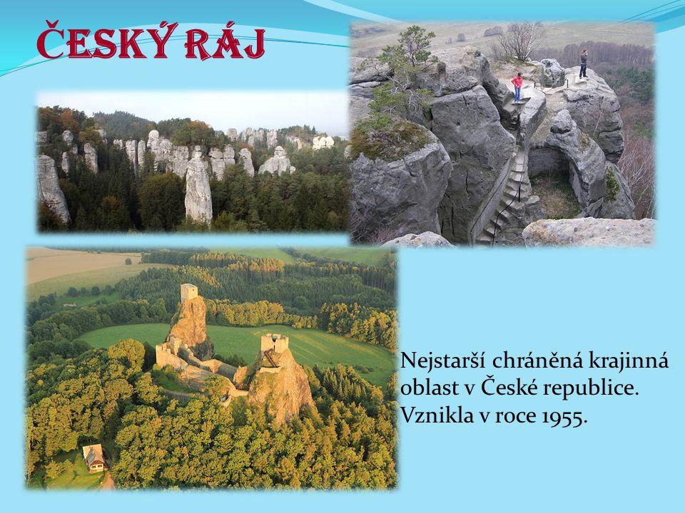 Č eský ráj Nejstarší chráněná krajinná oblast v České republice. Vznikla v roce 1955.