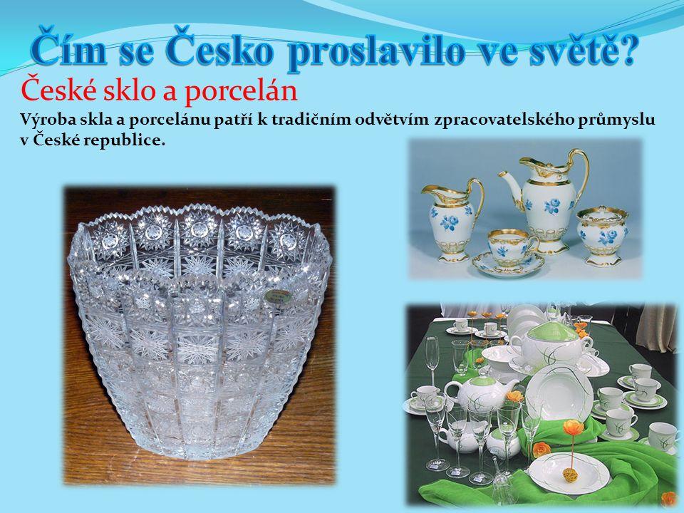 Výroba skla a porcelánu patří k tradičním odvětvím zpracovatelského průmyslu v České republice.