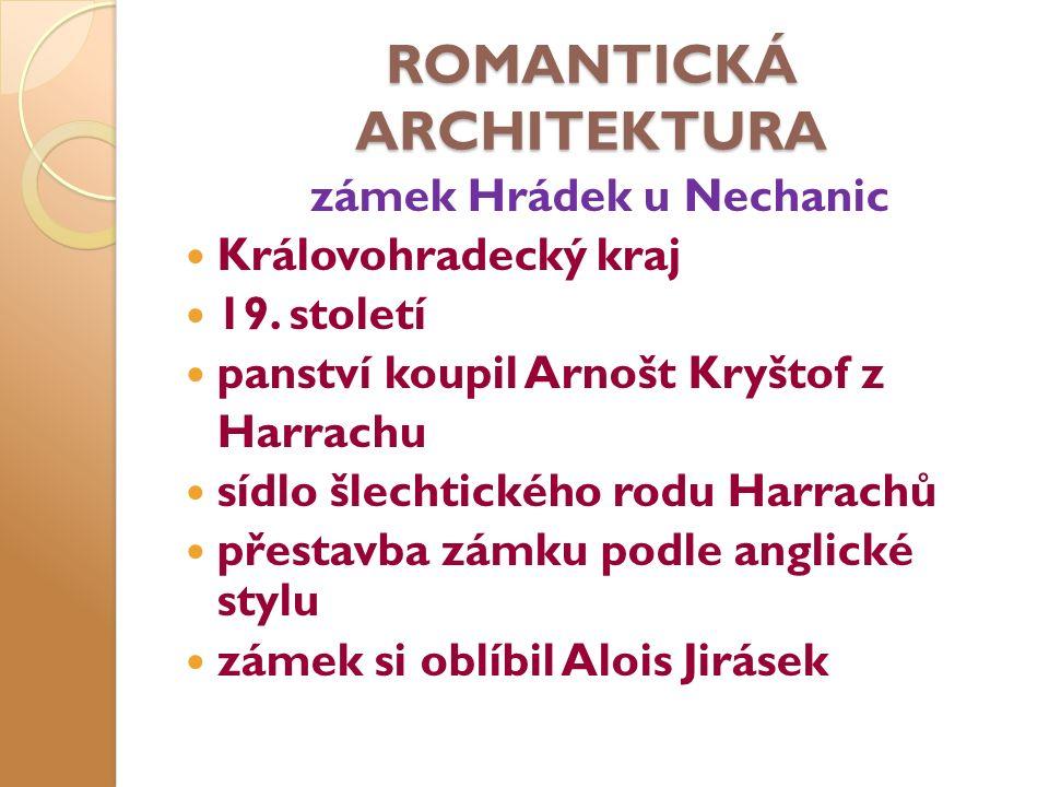 ROMANTICKÁ ARCHITEKTURA zámek Hrádek u Nechanic Královohradecký kraj 19.