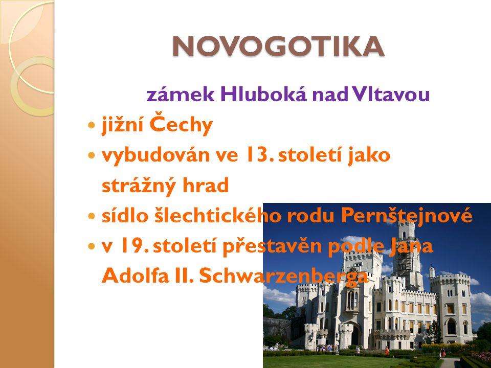 NOVOGOTIKA zámek Hluboká nad Vltavou jižní Čechy vybudován ve 13.