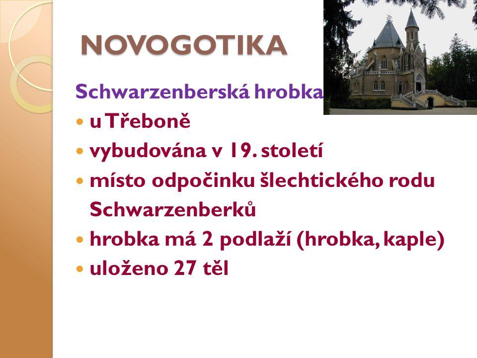 NOVOGOTIKA Schwarzenberská hrobka u Třeboně vybudována v 19.