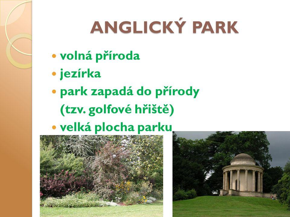 ANGLICKÝ PARK volná příroda jezírka park zapadá do přírody (tzv. golfové hřiště) velká plocha parku