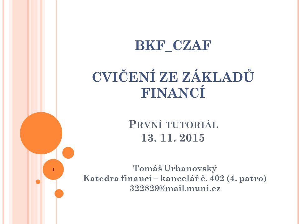 BKF_CZAF CVIČENÍ ZE ZÁKLADŮ FINANCÍ P RVNÍ TUTORIÁL 13.