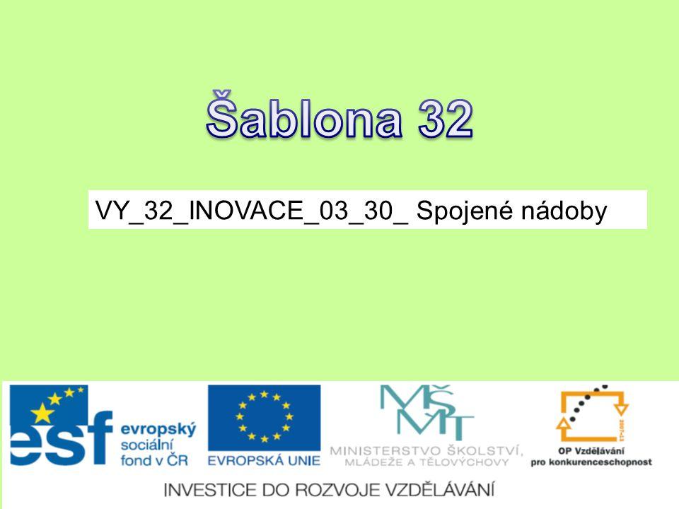 VY_32_INOVACE_03_30_ Spojené nádoby