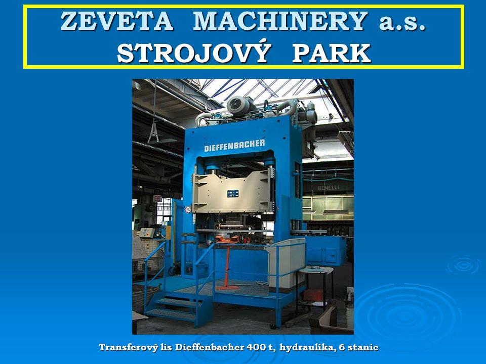 ZEVETA MACHINERY a.s. STROJOVÝ PARK Transferový lis Dieffenbacher 400 t, hydraulika, 6 stanic