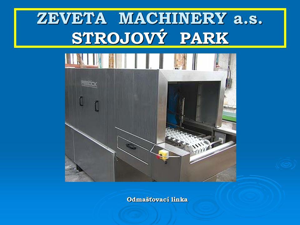ZEVETA MACHINERY a.s. STROJOVÝ PARK Odmašťovací linka