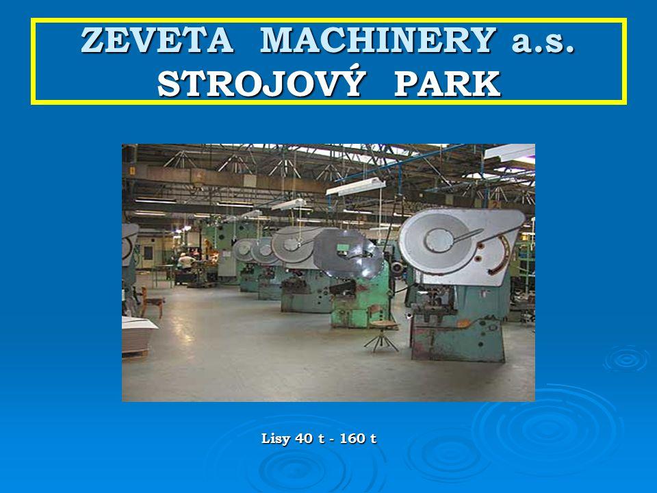 ZEVETA MACHINERY a.s. STROJOVÝ PARK Lisy 40 t - 160 t