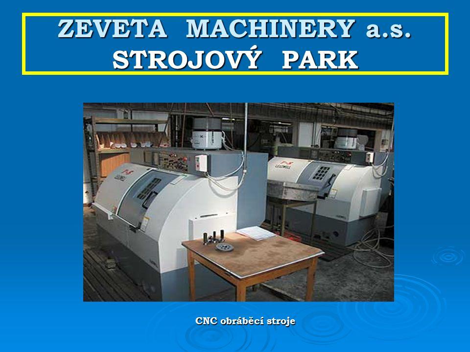 ZEVETA MACHINERY a.s. STROJOVÝ PARK CNC obráběcí stroje