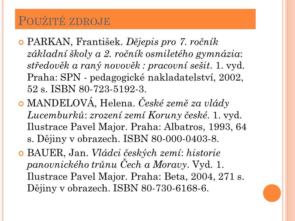 P OUŽITÉ ZDROJE PARKAN, František. Dějepis pro 7.