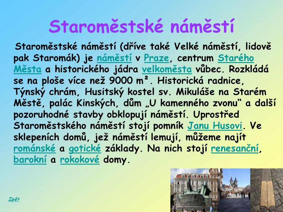 Staroměstské náměstí Staroměstské náměstí (dříve také Velké náměstí, lidově pak Staromák) je náměstí v Praze, centrum Starého Města a historického jádra velkoměsta vůbec.