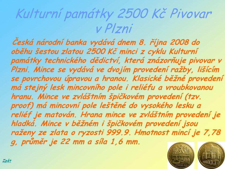 Kulturní památky 2500 Kč Pivovar v Plzni Česká národní banka vydává dnem 8.