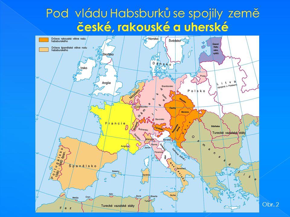 S nástupem Habsburků na český trůn končí období dějin označované jako středověk a začíná nový dějinný úsek nazývaný novověk.