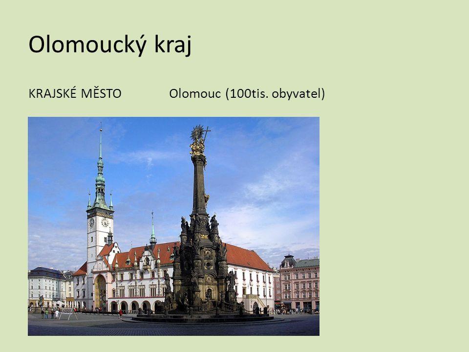 Olomoucký kraj KRAJSKÉ MĚSTOOlomouc (100tis. obyvatel)