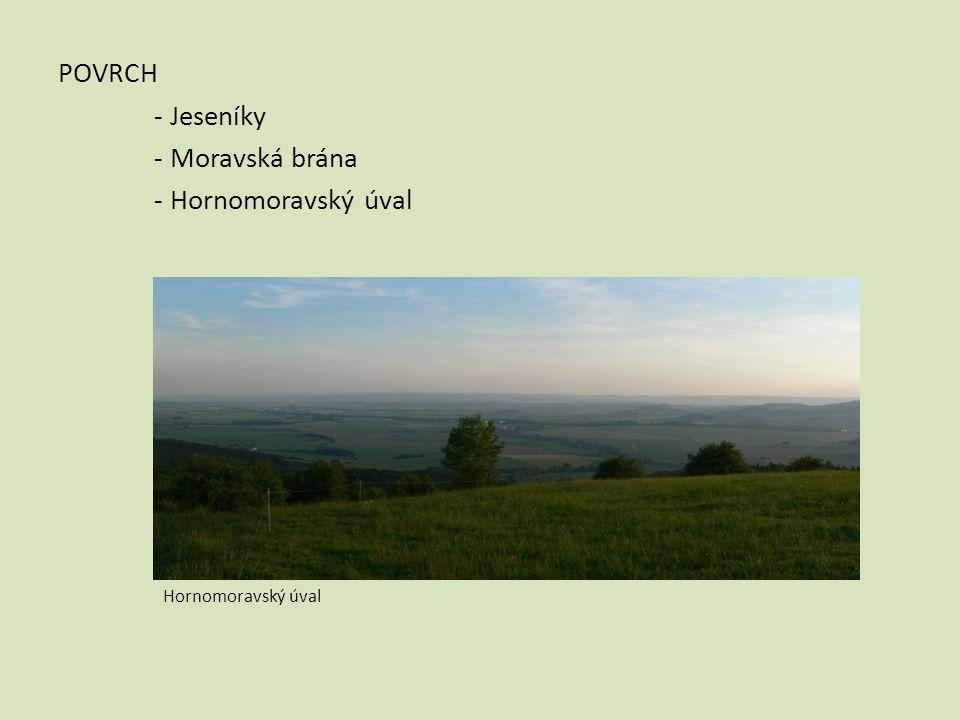 POVRCH - Jeseníky - Moravská brána - Hornomoravský úval Hornomoravský úval