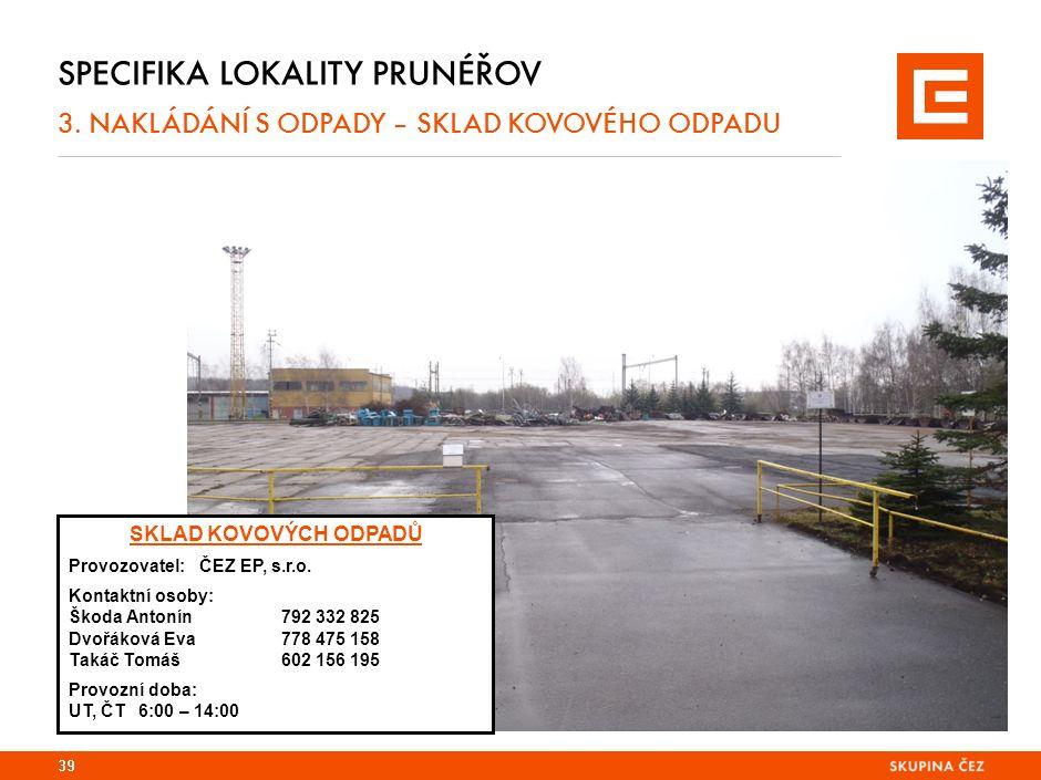 39 SPECIFIKA LOKALITY PRUNÉŘOV 3.