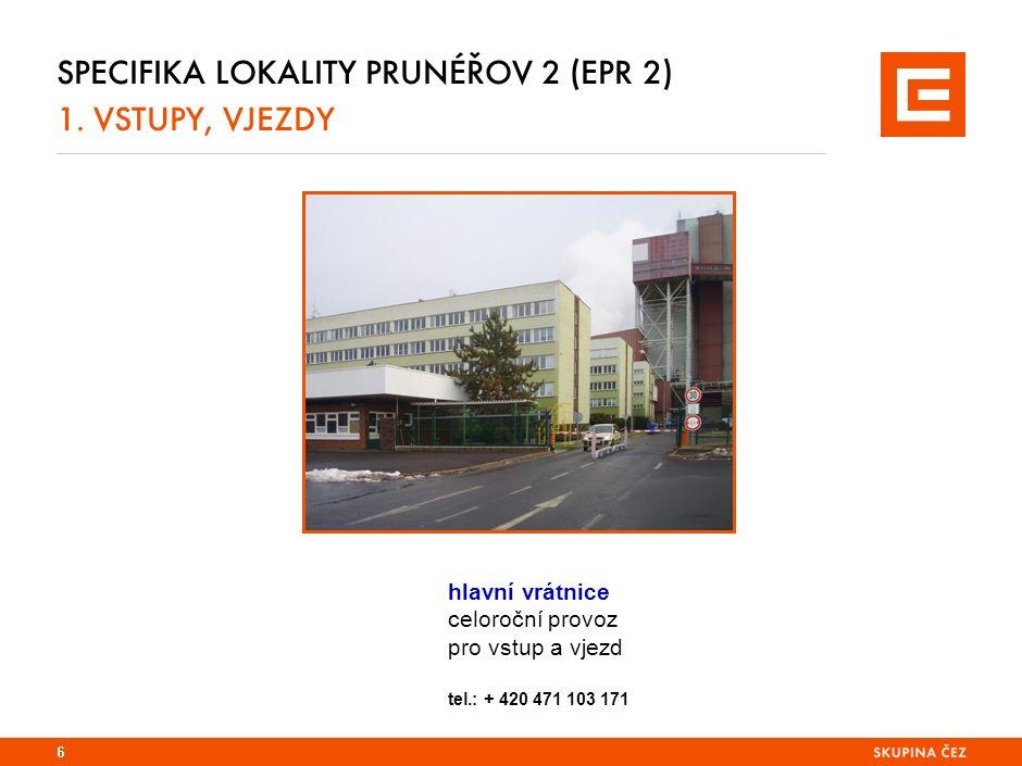 SPECIFIKA LOKALITY PRUNÉŘOV 1.VSTUPY, VJEZDY 30 km/hod.