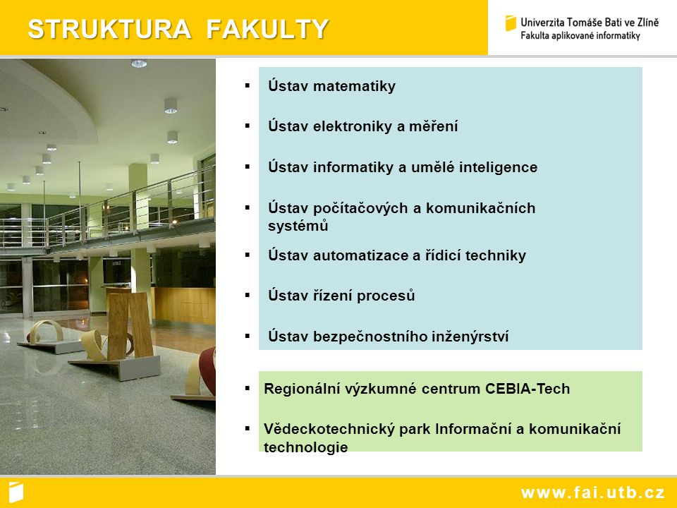 www.fai.utb.cz STRUKTURA FAKULTY STRUKTURA FAKULTY