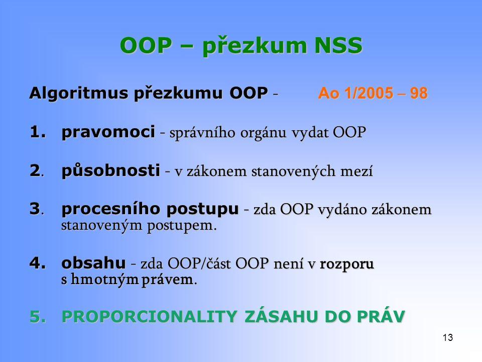 OOP – přezkum NSS Algoritmus přezkumu OOP - Ao 1/2005 – 98 1.pravomoci - správního orgánu vydat OOP 2.