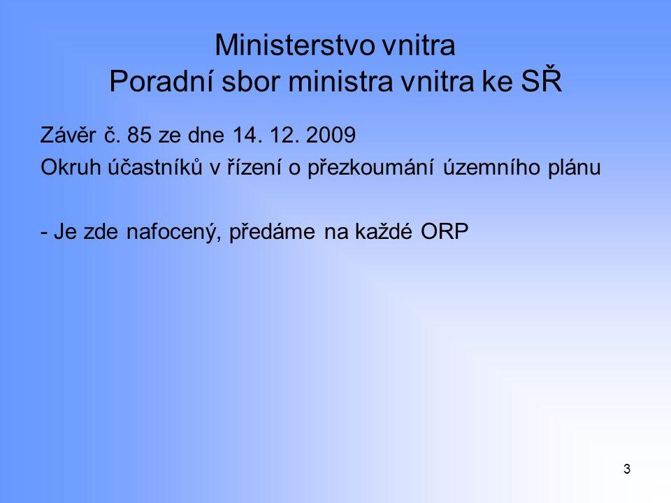 Ministerstvo vnitra Poradní sbor ministra vnitra ke SŘ Závěr č.