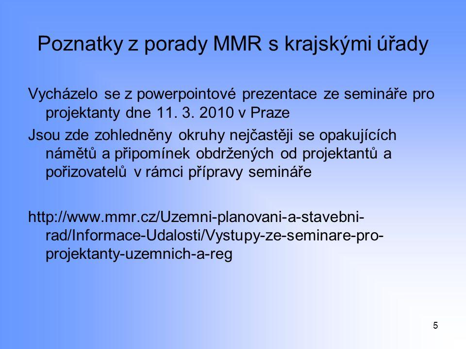 Poznatky z porady MMR s krajskými úřady Vycházelo se z powerpointové prezentace ze semináře pro projektanty dne 11.