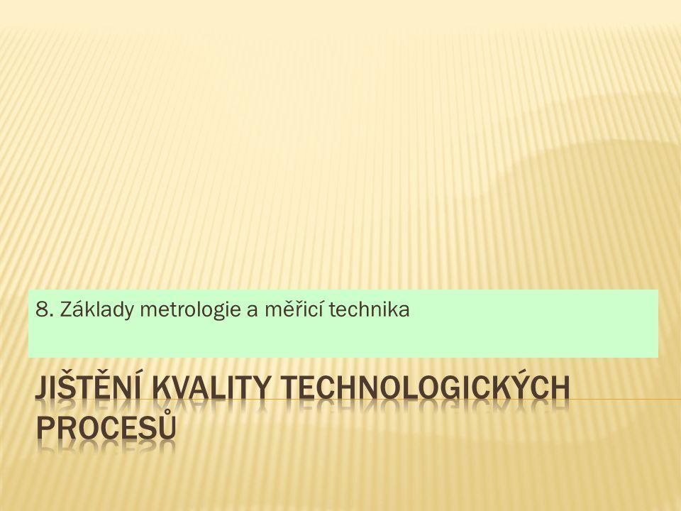 8. Základy metrologie a měřicí technika