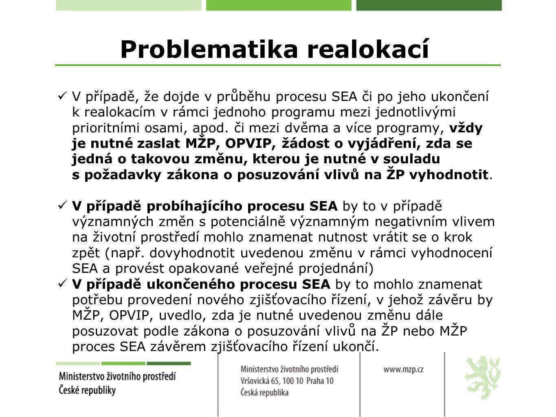 Problematika realokací V případě, že dojde v průběhu procesu SEA či po jeho ukončení k realokacím v rámci jednoho programu mezi jednotlivými prioritními osami, apod.