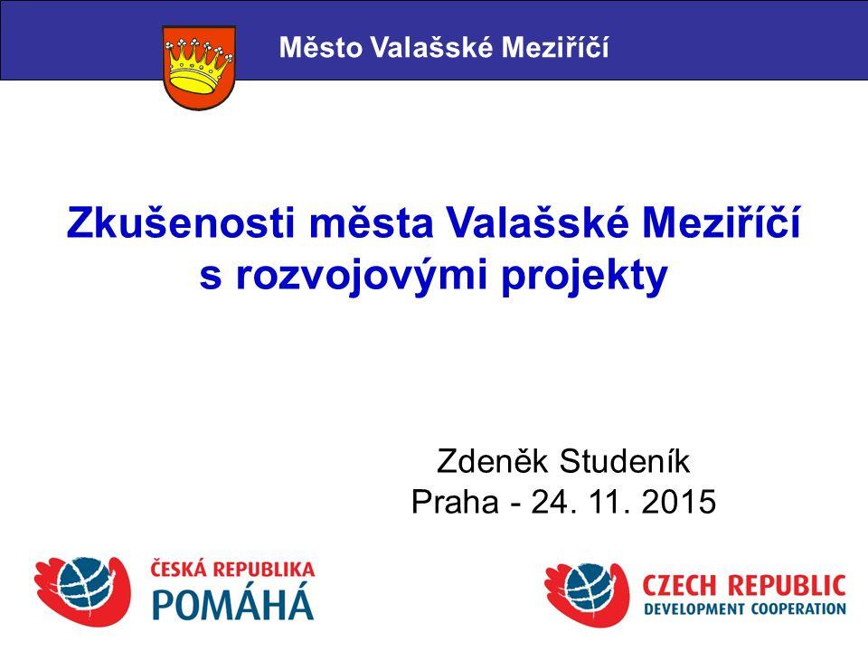 Zkušenosti města Valašské Meziříčí s rozvojovými projekty Město Valašské Meziříčí Zdeněk Studeník Praha - 24.