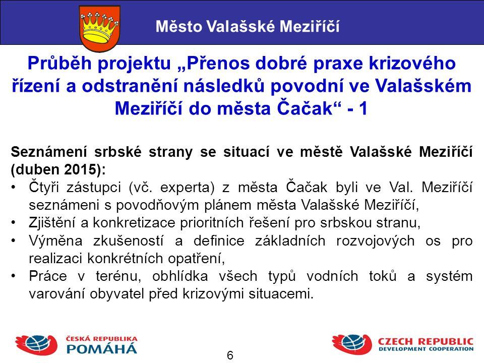 """Průběh projektu """"Přenos dobré praxe krizového řízení a odstranění následků povodní ve Valašském Meziříčí do města Čačak – 2."""