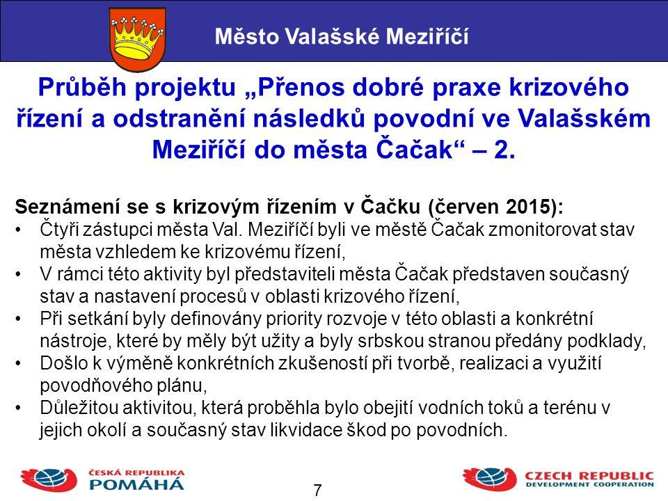 """Průběh projektu """"Přenos dobré praxe krizového řízení a odstranění následků povodní ve Valašském Meziříčí do města Čačak – 3."""