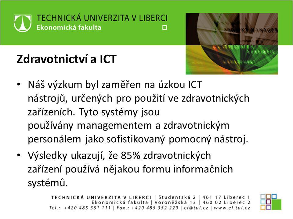 Zdravotnictví a ICT Náš výzkum byl zaměřen na úzkou ICT nástrojů, určených pro použití ve zdravotnických zařízeních. Tyto systémy jsou používány manag