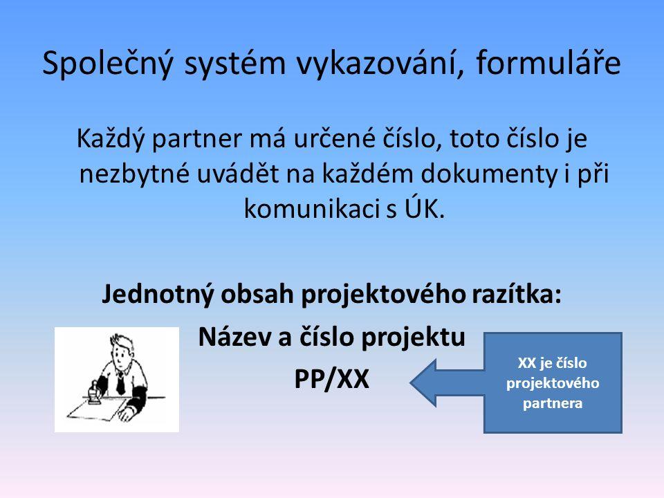 Společný systém vykazování, formuláře Každý partner má určené číslo, toto číslo je nezbytné uvádět na každém dokumenty i při komunikaci s ÚK.