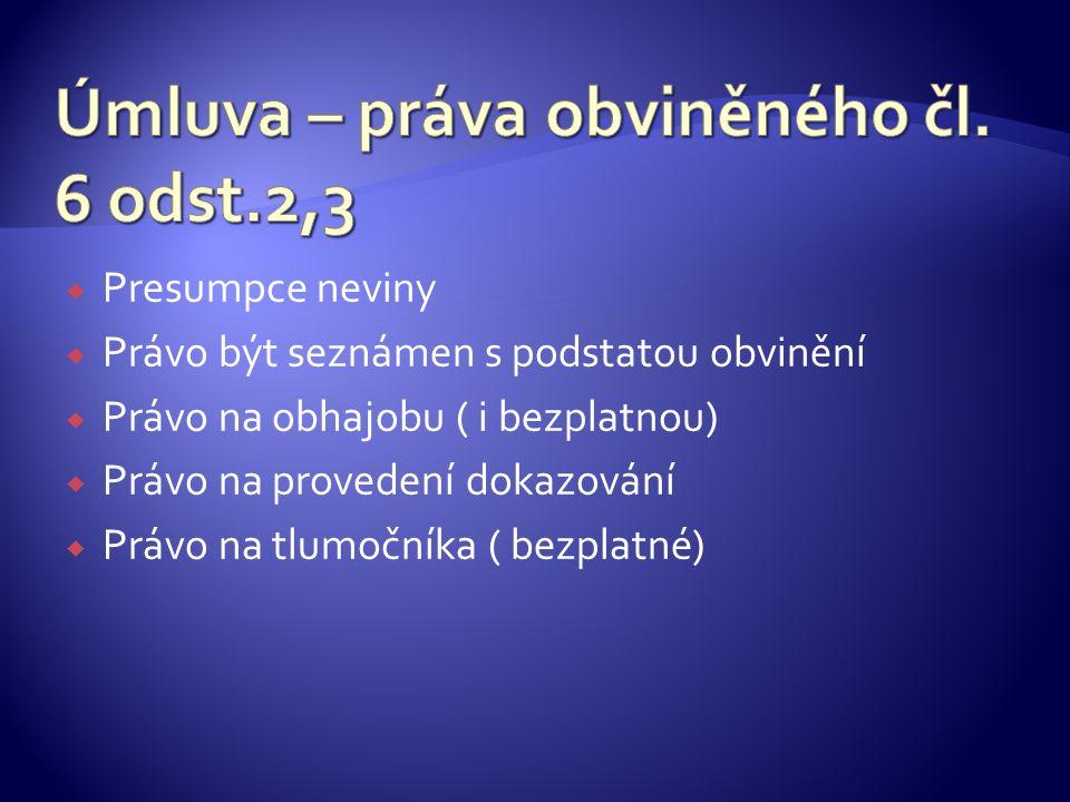  Zákaz retroaktivity ( čl.7)  Nulla poena sine lege ( čl.