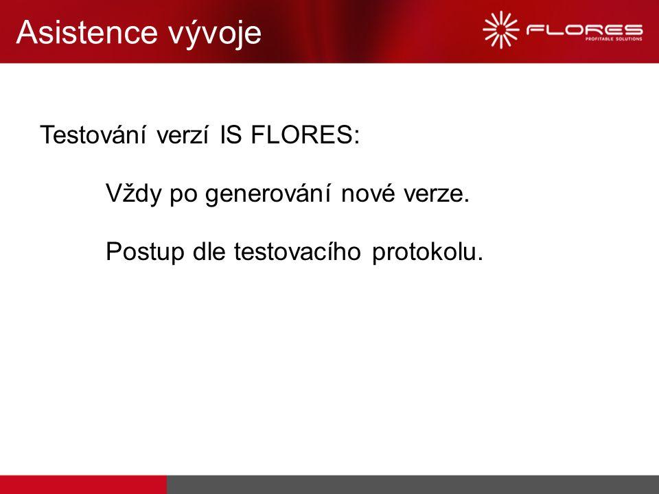 Testování verzí IS FLORES: Vždy po generování nové verze. Postup dle testovacího protokolu.