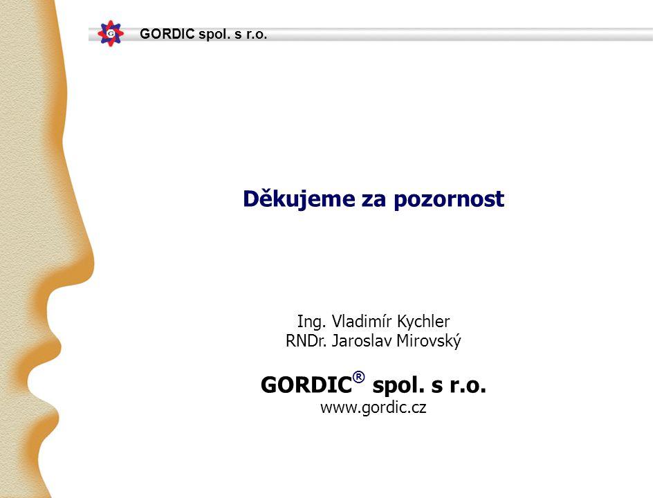 GORDIC spol. s r.o. Děkujeme za pozornost Ing. Vladimír Kychler RNDr.