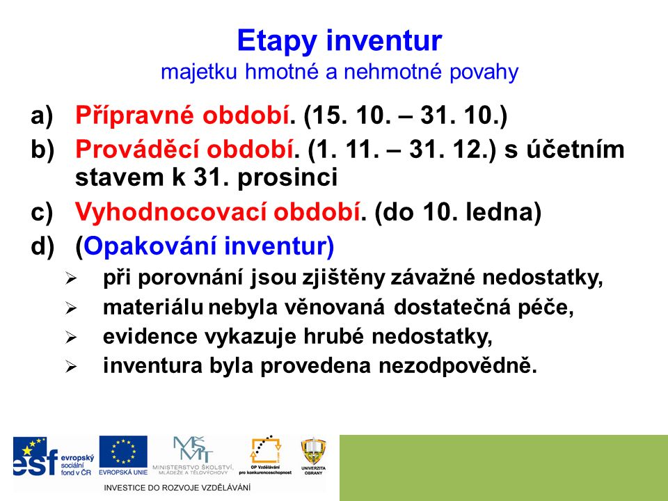 Etapy inventur majetku hmotné a nehmotné povahy a)Přípravné období.