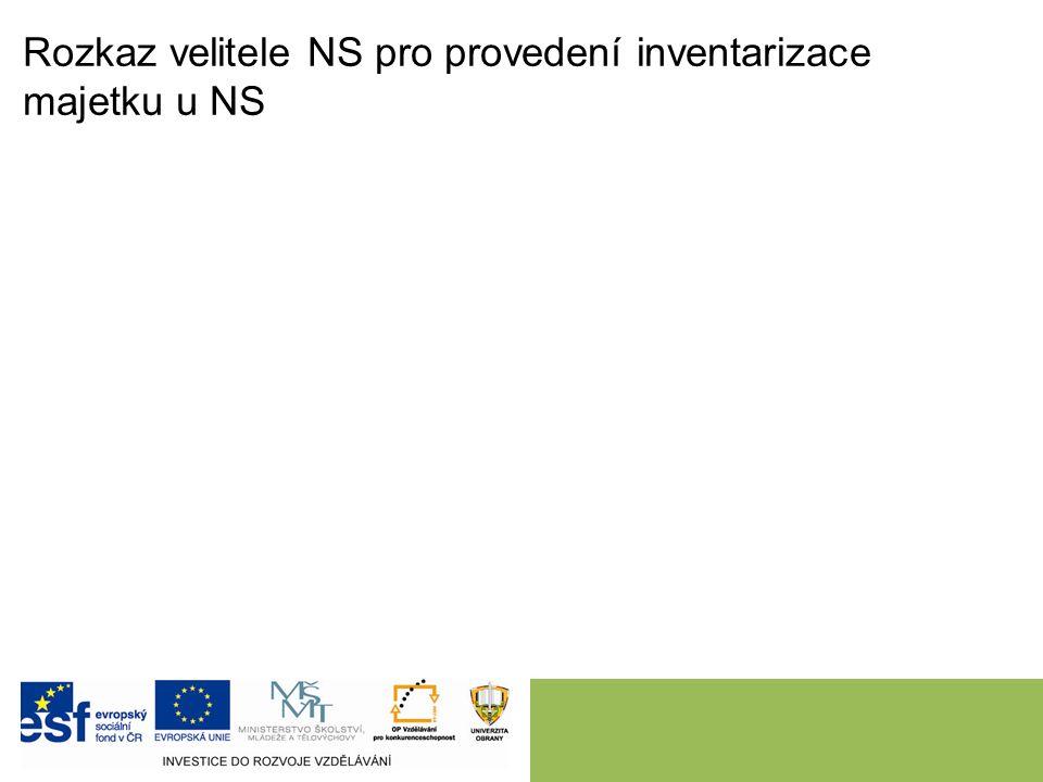 Rozkaz velitele NS pro provedení inventarizace majetku u NS