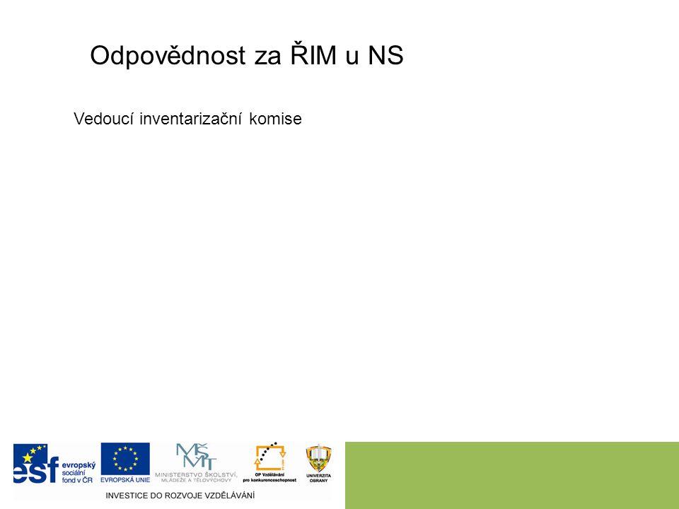 Odpovědnost za ŘIM u NS Vedoucí inventarizační komise