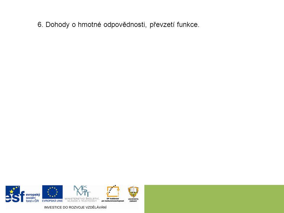 6. Dohody o hmotné odpovědnosti, převzetí funkce.