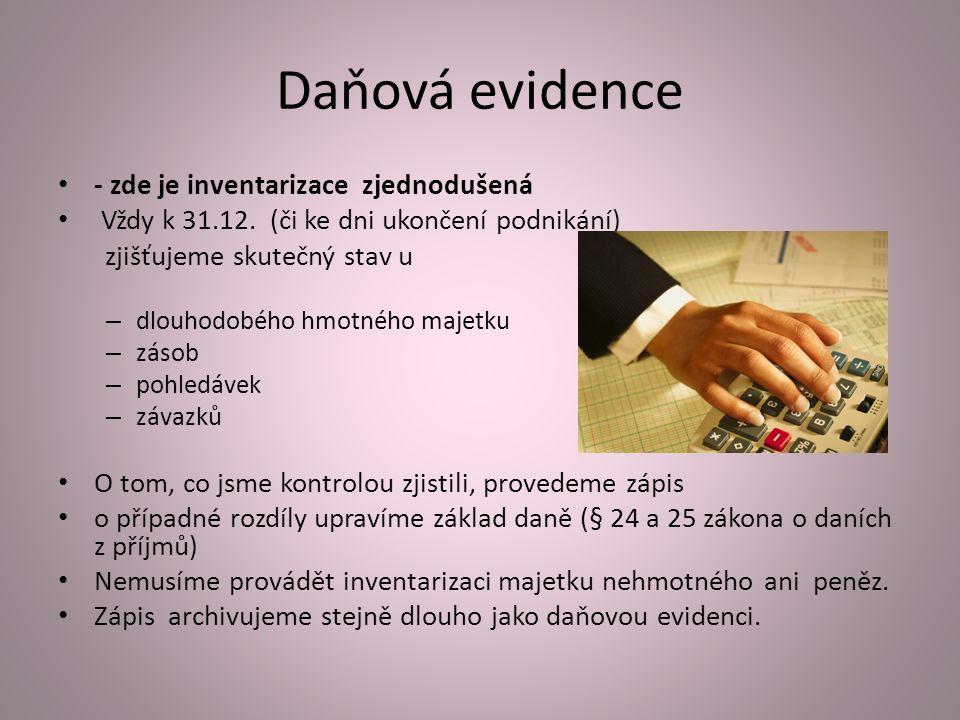 Daňová evidence - zde je inventarizace zjednodušená Vždy k 31.12.