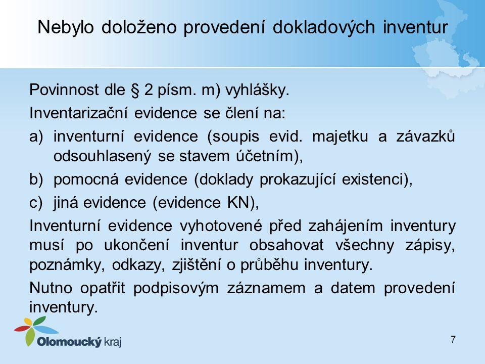 Nebylo doloženo provedení dokladových inventur Povinnost dle § 2 písm. m) vyhlášky. Inventarizační evidence se člení na: a)inventurní evidence (soupis