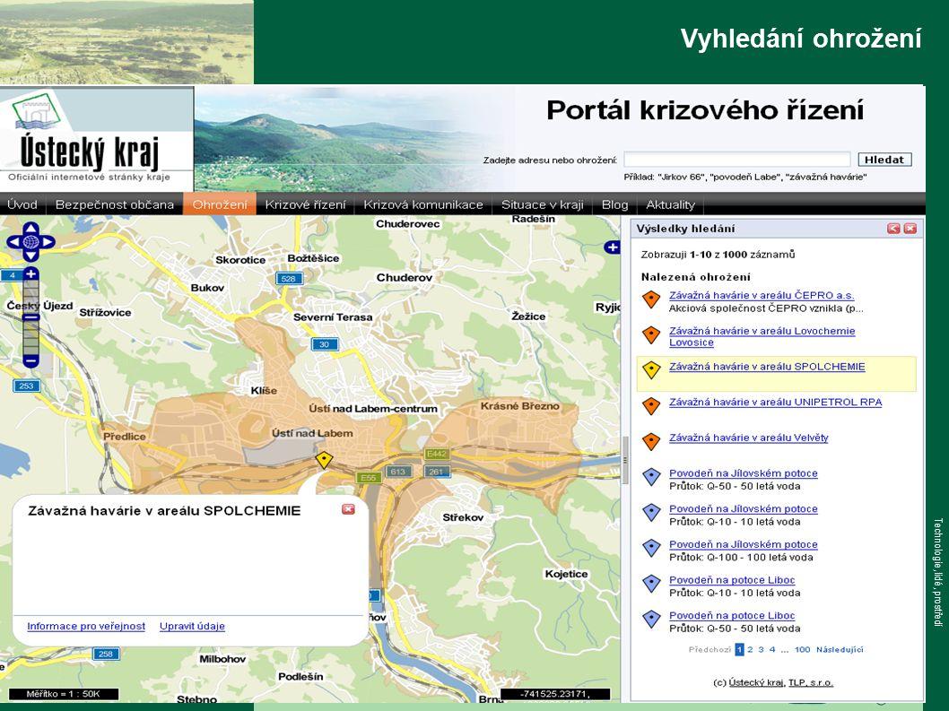 www.tlp-emergency.com Technologie, lidé, prostředí Vyhledání ohrožení Další operativní akce k dispozici Hranice areálu Detailní informace