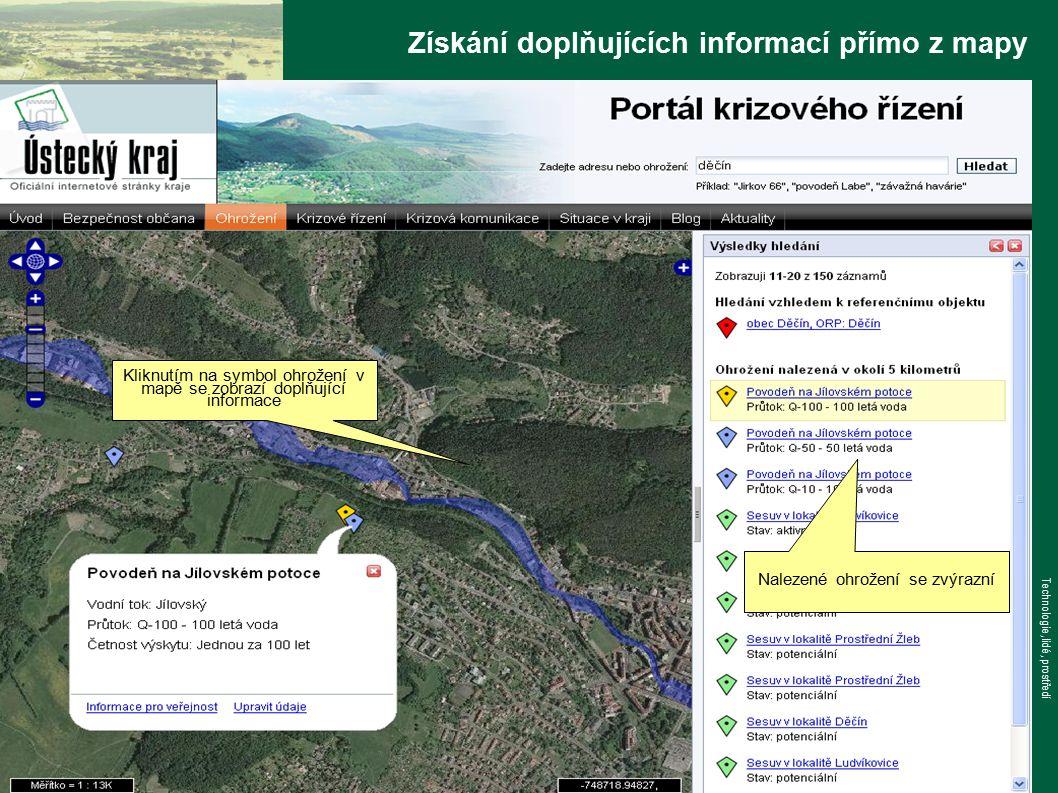www.tlp-emergency.com Technologie, lidé, prostředí Získání doplňujících informací přímo z mapy Kliknutím na symbol ohrožení v mapě se zobrazí doplňující informace Nalezené ohrožení se zvýrazní