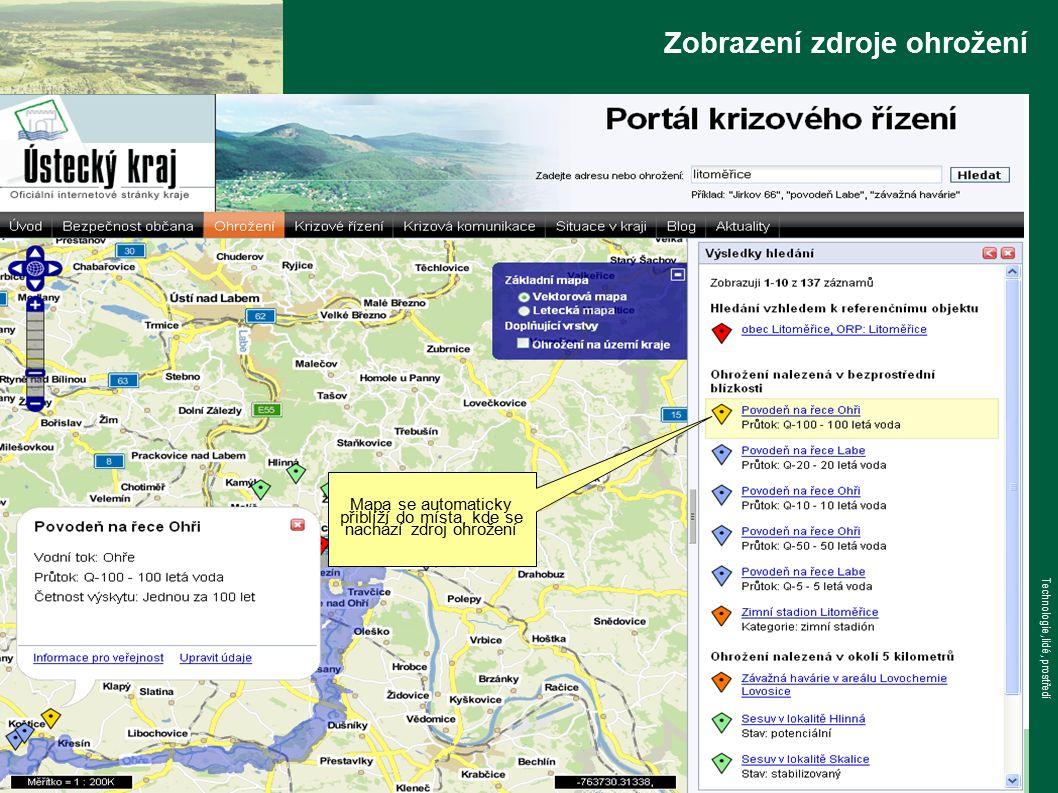 www.tlp-emergency.com Technologie, lidé, prostředí Zobrazení zdroje ohrožení Mapa se automaticky přiblíží do místa, kde se nachází zdroj ohrožení