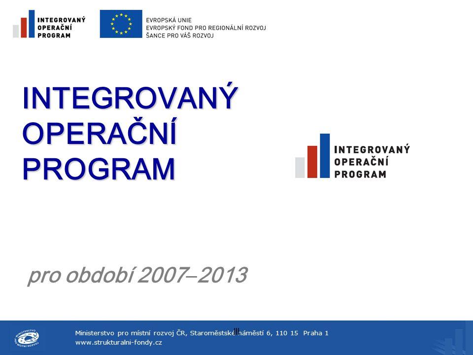 Ministerstvo pro místní rozvoj ČR, Staroměstské náměstí 6, 110 15 Praha 1 www.strukturalni-fondy.cz lll V programu IOP bylo k 13.