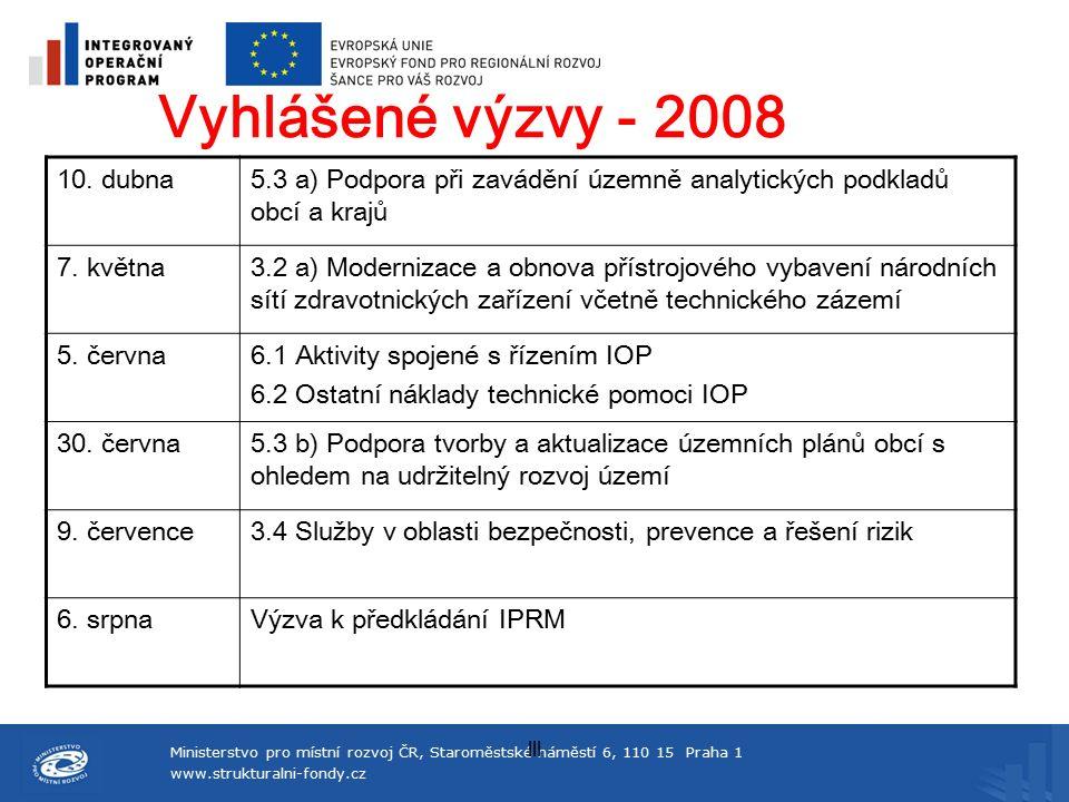Ministerstvo pro místní rozvoj ČR, Staroměstské náměstí 6, 110 15 Praha 1 www.strukturalni-fondy.cz lll Vyhlášené výzvy - 2008 10.