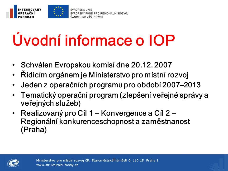 Ministerstvo pro místní rozvoj ČR, Staroměstské náměstí 6, 110 15 Praha 1 www.strukturalni-fondy.cz lll www.strukturalni-fondy.cz/iop/výzvy
