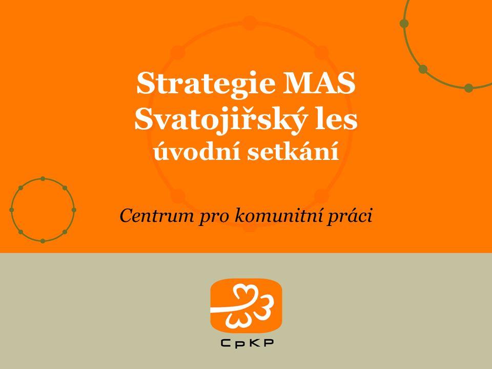 Centrum pro komunitní práci Strategie MAS Svatojiřský les úvodní setkání