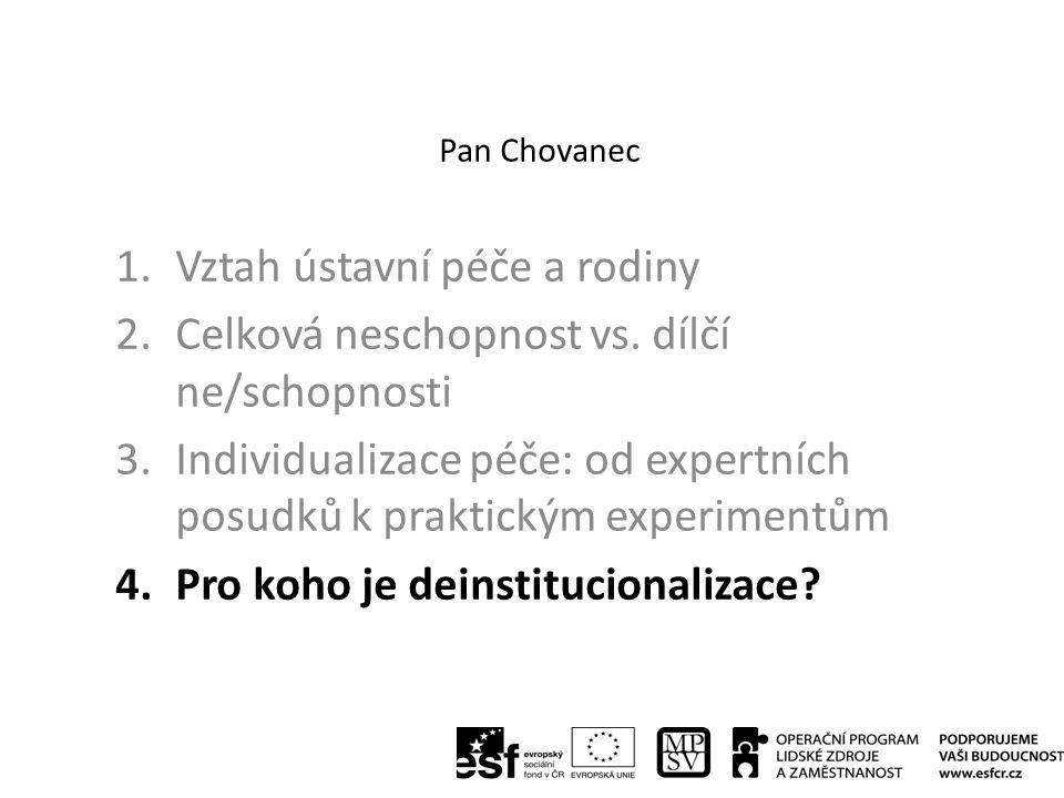 Pan Chovanec 1.Vztah ústavní péče a rodiny 2.Celková neschopnost vs.